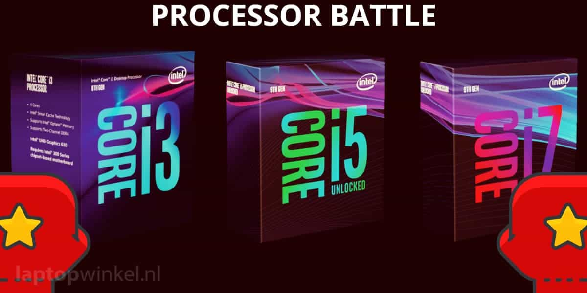 Processor battle i3 i5 en i7 laptop